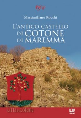 L'antico castello di Cotone di Maremma