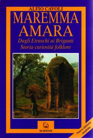 Maremma amara dagli Etruschi ai Briganti